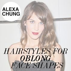 Have you got an oblong face shape like Alexa Chung? Then check out which hairstyles and haircuts you should be getting.