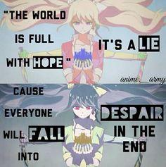 Il mondo è pieno di speranza è la bugia, perché alla fine tutti cadono nella disperazione