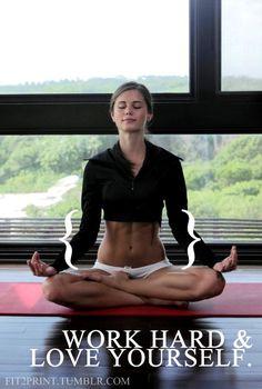 work hard, self-love, yoga, fitness, exercise, motivation