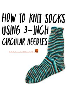 How To Knit Socks On -Inch Circular Needles - Muffinchanel - wie man socken auf zoll-rundnadeln strickt - muffinchanel - comment tricoter des chaussettes avec des aiguilles circulaires de cm - muffinchanel Circular Knitting Patterns, Types Of Knitting Stitches, Circular Knitting Needles, Easy Knitting, Knitting Socks, Knit Patterns, Beginner Knitting, Wool Socks, Knitting Machine