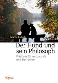 Martin Balluch: Der Hund und sein Philosoph