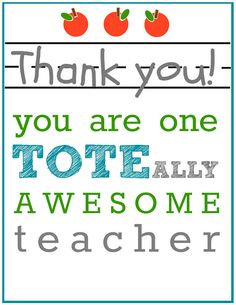 Teacher Gift: A TOTEally Awesome Teacher- FREE Printable-- add this cute tag to a new bag and fill it with a few treats. Teacher Gift Tags, Teacher Bags, Teacher Thank You, Best Teacher, School Teacher, Teacher Appreciation Week, Teacher Humor, Teacher Survival, Survival Kit