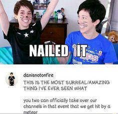 he said that ahhhhhh so many feels I love Dan and Phil also hillywood/// they're awesome