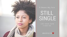 10 Reasons Why You Are Still Single Even Though You're A Good One | GRAY Love