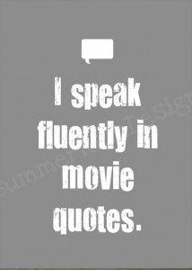 movie quotes.           Y fue así que aprendí a hablar inglés, no se rían, es verdad!