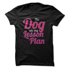 THE DOG ATE MY LESSON PLAN TSHIRT