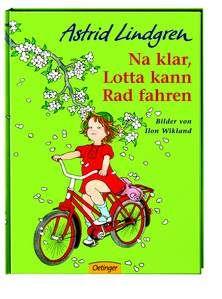 Na klar, Lotta kann Rad fahren (Astrid Lindgren), ab 4 Jahre