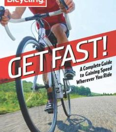 Get Fast!: A Complete Guide To Gaining Speed Wherever You Ride PDF