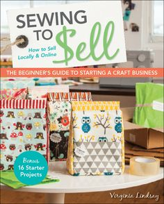 Turn your passion for sewing into a successful home business You love to sew. Don't you wish you could make a living from your sewing