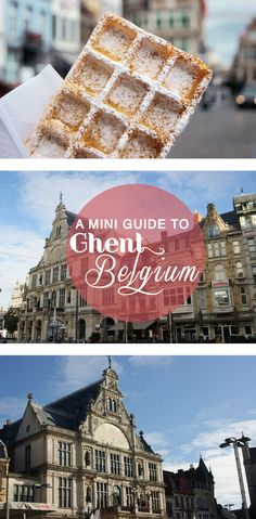 What to do in Ghent, Belgium. A mini guide with the best places to eat, drink and see.