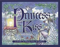 The Princess and the Kiss: A Story of God's Gift of Purity  I'm doing this one now with Leea and her Bible study group!