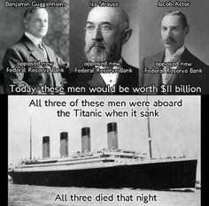 from Illuminati Decoded. Sooooo.... they sank the Titanic to murder these 3? My fellow Pinterest members afloat in paranoia.