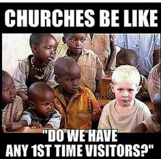 I go to a black af church so if you white and you not one of our normal white congregants the priest will spot you