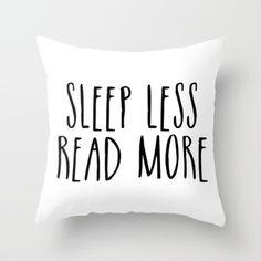 Sleep less, read more Throw Pillow