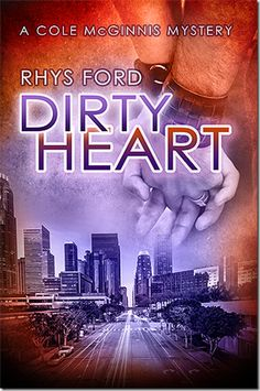 Release Day Review: Dirty Heat (A Cole McGinnis Mystery) by @Rhys_Ford | @sinfully_mmblog #mmromance #lgbt #gayromance #review