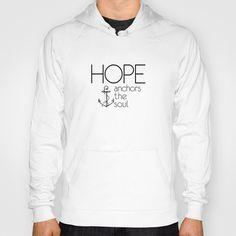 Hebrews 6:19 Hope anchors the soul Hoody