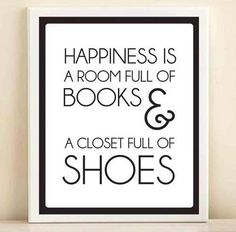 Change shoes to purses and this is my life.<<-- said old pinner. Change shoes to chips and coffee and this is my life. <<--I said. Who needs shoes ( or purses) when you're slumped on a couch reading all the books?