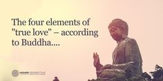 """According To Buddha, These are the Four Elements of """"True Love"""" - Higher Perspective"""