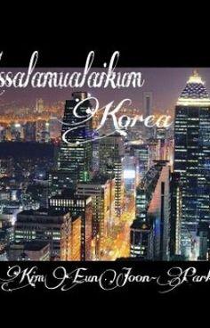 "I just published ""First Time"" of my story ""Assalamualaikum Korea""."