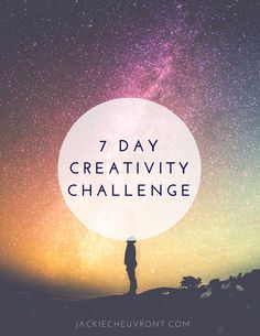 7 Days worth of 15 minute tasks to get you thinking creatively- Creativity Challenge