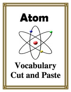 Atom Atom Vocabulary Cut And Paste This Cut And Paste Activity Is Available In
