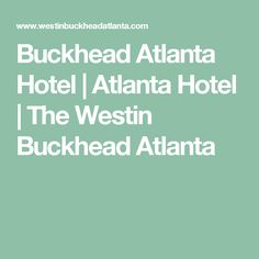 Buckhead Atlanta Hotel | Atlanta Hotel | The Westin Buckhead Atlanta