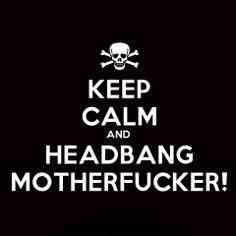 black, headbang, keep calm, metal Heavy Metal Shirts, Heavy Metal Rock, Heavy Metal Music, Heavy Metal Bands, Black Metal, Heavy Metal Funny, Death Metal, Rap, Metal Music Quotes
