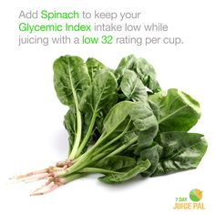 Add Spinach to keep your  Glycemic Index intake low while  juicing with a low 32 rating per cup. #7dayjuicepal #lowglycemicindexfoods