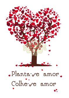Pôster Planta-se amor, Colhe-se amor