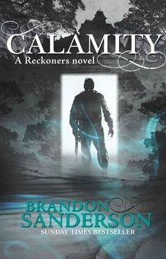 UK #CoverReveal   Calamity (Reckoners, #3) by Brandon Sanderson