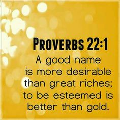 """A good name is more desirable than great riches; to be esteemed is better than silver or gold"" (Proverbs 22:1 NIV). #KWMinistries"