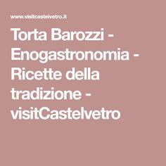 Torta Barozzi - Enogastronomia - Ricette della tradizione - visitCastelvetro