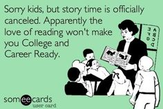 Sad that some administrations don't realize the importance of library and story time in our school