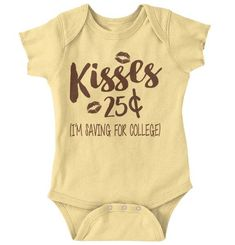 Kisses 25 Cents Romper Bodysuit - Silhouette Ideas - Check out this Kisses 25 Cents Onesie, one of our many cute baby onesies and bodysuits! So Cute Baby, Cute Baby Onesies, Cute Baby Clothes, Baby Love, Onesies For Girls, Funny Baby Shirts, Baby Boy Shirts, Old Clothes, Funny Babies