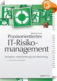 Praxisorientiertes IT-Risikomanagement    ::  IT wird immer öfter zum Enabler für neue Geschäftsmodelle. Diese Entwicklung eröffnet einerseits neue Chancen, bringt andererseits aber neue Risiken mit sich: da die Abhängigkeit von der IT steigt und die Komplexität zunimmt. Damit Chancen optimal genutzt werden können, ist ein integriertes IT-Risikomanagement notwendig, das alle Fachdisziplinen ergänzt und koordiniert, die bereits IT-Risiken betrachten und behandeln.  Dieses Buch beschreib...