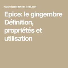 Epice: le gingembre Définition, propriétés et utilisation