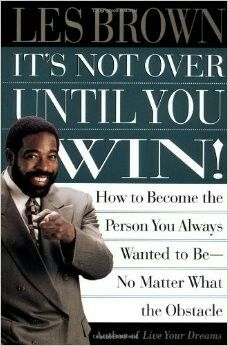 "Buy It's Not over until You Win by Les Brown at Mighty Ape NZ. Les Brown is one of the most popular motivational speakers in the world today. In ""It s Not Over Until You Win!,"" Brown offers a powerful and inspirat. Books You Should Read, Great Books To Read, Good Books, My Books, Motivational Books, Inspirational Books, Motivational Speakers, Les Brown Books, Entrepreneur Books"