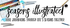 Announcing Seasons Illustrated! A new Bible journaling project by Sara Laughed