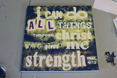 scripture on canvas   Then I peeled off the letters and realized the issue with the word ...