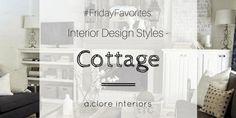 #FridayFavorites: Interior Design Styles – Cottage - A.Clore Interiors