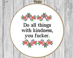 Funny Quote Cross Stitch Pattern Modern, Floral Cross Stitch Pattern, Kindness Cross Stitch Pattern Funny, Fucker Cross Stitch, Fuck Cross