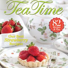 The Story Behind the Cover-- my new favorite magazine! I have three issues now, all packed with cute stories, great tea suggestions, and fabulous and delicious recipes.