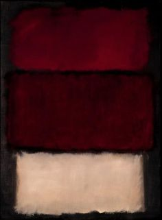 """Mark Rothko - No. 1 (1962) """"I'm not an abstractionist. I'm not interested in the relationship of color or form or anything else. I'm interested only in expressing basic human emotions: tragedy, ecstasy, doom, and so on."""""""