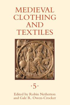 Medieval Clothing and Textiles 5: Robin Netherton, Gale R. Owen-Crocker: 9781843834519: Books - Amazon.ca