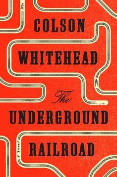 The Underground Railroad (Hardcover) | Blue Willow Bookshop | West Houston's Neighborhood Book Shop