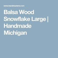 Balsa Wood Snowflake Large | Handmade Michigan