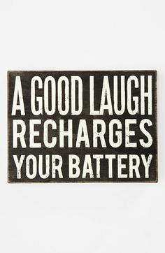 A good laugh wall sign  So true!!