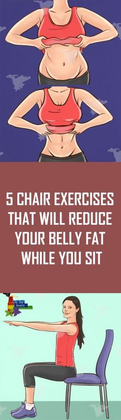5 Chair Exercises That Will Reduce Your Belly Fat While You Sit5 Chair Exercises That Will Reduce Your Belly Fat While You Sit