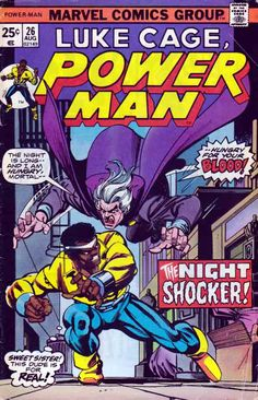 Power Man #26 After a rash of vampire killings that have hit the area, Luke Cage finds himself attacked by a supposed vampire. Gil Kane And Klaus Janson Cover. Marv Wolfman Story.