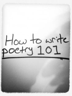How to Write Poetry 101